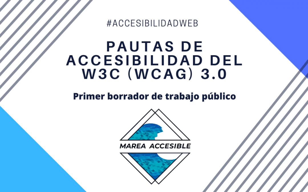 Portada del artículo de Marea Accesible titulado borrador y pautas de accesibilidad de W3G (WCAG) 3.0