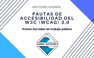 Primer borrador de trabajo público del W3C | Pautas de accesibilidad del W3C (WCAG) 3.0